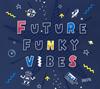 FQTQ / FUTURE FUNKY VIBES [CD] [アルバム] [2019/06/05発売]