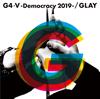 GLAY / G4・5-Democracy 2019- [CD] [シングル] [2019/07/02発売]