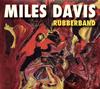 マイルス・デイヴィス - ラバーバンド [CD]