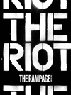 THE RAMPAGE from EXILE TRIBE / THE RIOT [CD+2DVD]