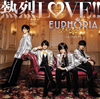 EUPHORIA - 熱烈LOVE!! [CD+DVD] [限定]
