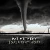 パット・メセニー、6年ぶりのスタジオ・アルバム『フロム・ディス・プレイス』を発表