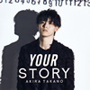 AKIRA TAKANO - YOUR STORY [CD+DVD]