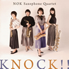 KNOCK!!  NOK Saxophone Quartet [CD]