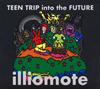 illiomote - Teen Trip Into The Future [CD]