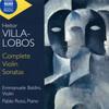 ヴィラ=ロボス:ヴァイオリン・ソナタ全集バルディーニ(VN) ロッシ(P) [CD]