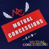MUTUAL CONCESSIONS - MUTUAL CONCESSIONS-哀の章- [CD]