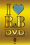 I〓[ハート]R&B DVD R&B/HIPHOP GREATEST HITS II [DVD] [2007/10/24発売]