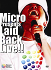 Micro/Micro Presents Laid Back Live!! [DVD] [2007/12/19発売]