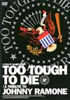 TOO TOUGH TO DIE [DVD] [2008/03/12発売]