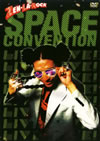 ZEN-LA-ROCK/SPACE CONVENTION [DVD]