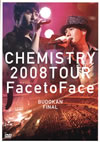 "CHEMISTRY/CHEMISTRY 2008 TOUR""Face to Face""BUDOKAN FINAL〈2枚組〉 [DVD]"