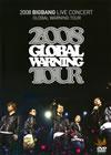 2008 BIGBANG LIVE CONCERT GLOBAL WARNING TOUR