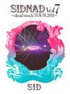 SIDNAD Vol.7〜dead stock TOUR 2011〜