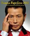 藤井フミヤ/Fumiya Fujii LIVE 2012〜Life is Beautiful&Winter String〜〈完全生産限定盤〉 [Blu-ray] [2013/04/24発売]