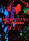 RAISE YOUR BLACK FLAG The Birthday TOUR VISION FINAL 2012.DEC.19 LIVE AT NIPPON BUDOKAN