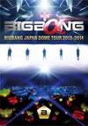 BIGBANG JAPAN DOME TOUR 2013〜2014