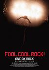 FOOL COOL ROCK!ONE OK ROCK DOCUMENTARY FILM