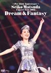 〜Pre 35th Anniversary〜Seiko Matsuda Concert Tour 2014 Dream&Fantasy