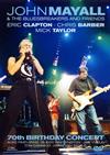 ジョン・メイオール&ザ・ブルースブレイカーズ/70th バースデイ・コンサート [DVD] [2015/08/26発売]