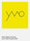 YELLOW MAGIC ORCHESTRA/Yellow Magic Orchestra Live in San Francisco 2011 [Blu-ray] [2015/08/05発売]