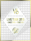 LIVE TOUR 2015-SINCE 1995〜FOREVER-