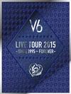 V6/LIVE TOUR 2015-SINCE 1995〜FOREVER-〈初回生産限定盤B・4枚組〉 [DVD]