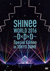 SHINee WORLD 2016〜D×D×D〜Special Edition in TOKYO DOME