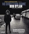 ボブ・ディラン ノー・ディレクション・ホーム(デラックス10周年エディション)〈2枚組〉 [Blu-ray]
