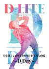 D-LITE(from BIGBANG)/D-LITE JAPAN DOME TOUR 2017〜D-Day〜〈2枚組〉 [Blu-ray] [2017/09/06発売]