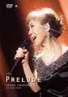 高橋真梨子/LIVE PRELUDE [DVD]
