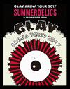"GLAY / GLAY ARENA TOUR 2017""SUMMERDELICS""in SAITAMA SUPER ARENA [Blu-ray]"