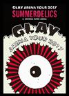 "GLAY / GLAY ARENA TOUR 2017""SUMMERDELICS""in SAITAMA SUPER ARENA [DVD]"