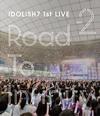 アイドリッシュセブン 1st LIVE「Road To Infinity」Day2 [Blu-ray]