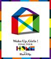 Wake Up、Girls!FINAL TOUR-HOME-〜PART I Start It Up、〜 [Blu-ray]