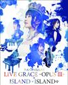 水樹奈々/NANA MIZUKI LIVE GRACE-OPUS III-×ISLAND×ISLAND+〈5枚組〉 [Blu-ray]