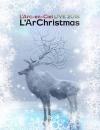L'Arc〜en〜Ciel/LIVE 2018 L'ArChristmas〈初回生産限定盤〉 [Blu-ray]