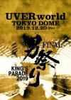 UVERworld / KING'S PARADE 男祭り FINAL at Tokyo Dome 2019.12.20 [DVD]