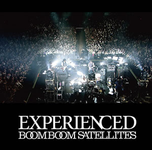 BOOM BOOM SATELLITES、初ライヴ盤『EXPERIENCED』収録曲が発表!