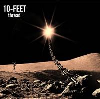 10-FEET新作『thread』、初回限定盤DVDには<京都大作戦2012>ライヴ映像&オフショット収録!