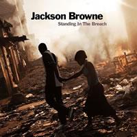 ジャクソン・ブラウン最新作『スタンディング・イン・ザ・ブリーチ』発売