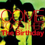 The Birthday、アルバム『COME TOGETHER』初回盤DVDダイジェスト映像を公開!
