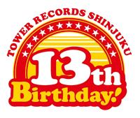 タワーレコード新宿店オープン13周年記念のアイドル・イベントが開催!