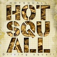 HOTSQUALL from 千葉、ニュー・アルバムをリリース!大規模全国ツアーの開催も決定