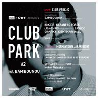 〈CLUB PARK〉、Bambounouをフィーチャーしたイベント第2回を開催