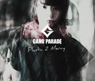 GANG PARADE、ニュー・シングル「Plastic 2 Mercy」をリリース