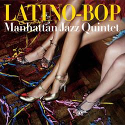 新ベーシストを迎えたマンハッタン・ジャズ・クインテットの新作はラテン・バップ集