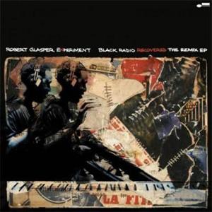 ロバート・グラスパーの最新作『ブラック・レディオ』のリミックス盤が登場