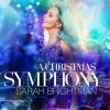 サラ・ブライトマン、初の配信コンサート〈クリスマス・シンフォニー〉を開催