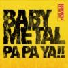BABYMETAL、新たなサマー・メタル・ソング「PA PA YA!!」を配信リリース